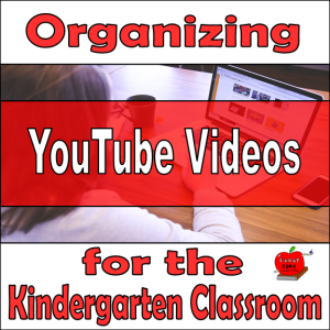 Organizing YouTube Videos for the Kindergarten Classroom