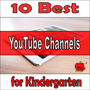 10 Best You Tube Channels for Kindergarten